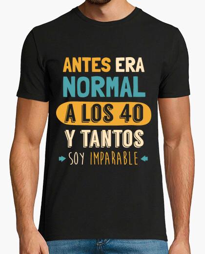 Camiseta A los 40 y Tantos Soy Imparable