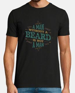 a man without a beard is not a man t-shirt man