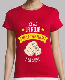 A Mí La Roja Me La Trae Floja... (Mujer)