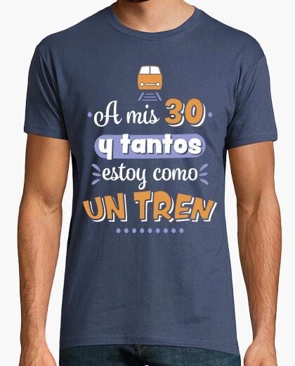 Camiseta A mis 30 y tantos estoy como un tren