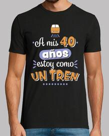 A mis 40 años estoy como un tren