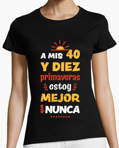 Camiseta A mis 40 y diez (50)