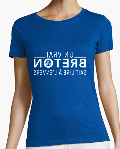 A real breton can read upside down - woman t-shirt