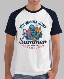 abenteuerlustig wollen wir im kraken / oktopus summer adventures t-shirt surfen