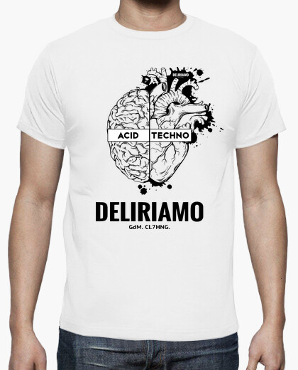 Acid techno brain big heart we delirious t-shirt