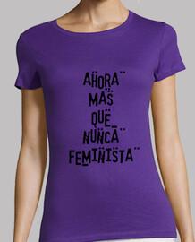 Ahora mas que nunca, feminista