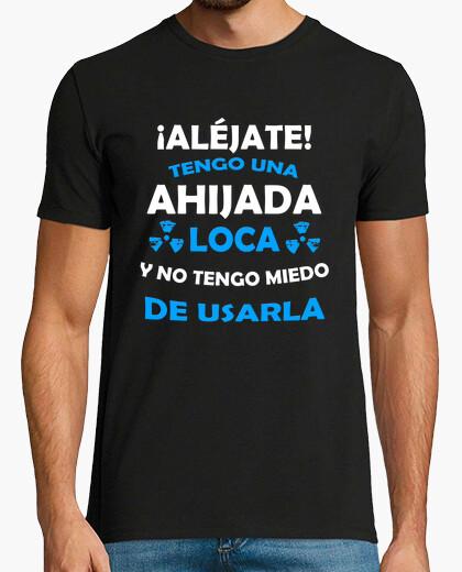 Camiseta Aléjate, Ahijada loca miedo de usarla