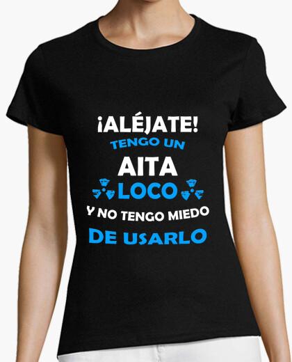 Camiseta Aléjate, Aita loco miedo de usarlo