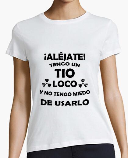 Camiseta Aléjate, mi Tio está loco