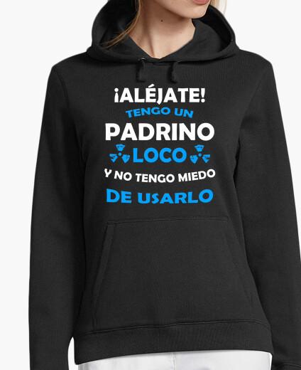 Sudadera Aléjate, Padrino loco miedo de...