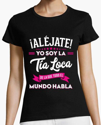 Camiseta ¡Aléjate! Soy la Tía Loca