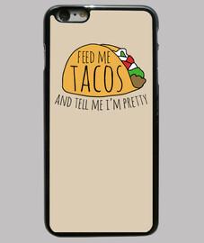 alimentez-moi des tacos et dites-moi que je suis belle