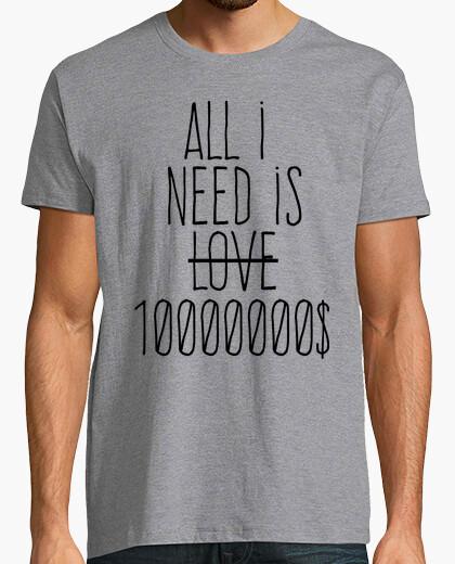 Camiseta All i need is 10 millions dollars