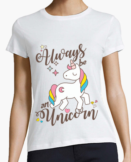 Camiseta Always be an Unicorn