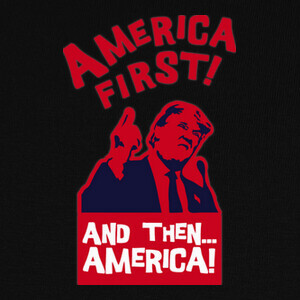 Camisetas AMERICA FIRST AND THEN AMERICA