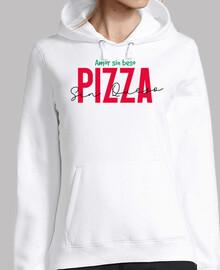 Amor sin beso Pizza sin queso