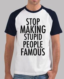 arrêter stupide célèbre