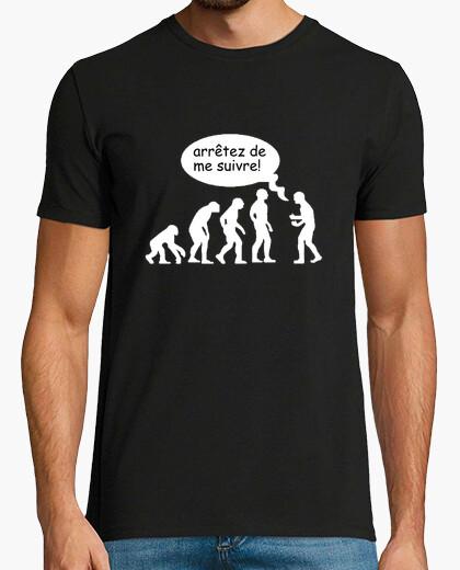 Tee-shirt arrêtez de moi suivre!