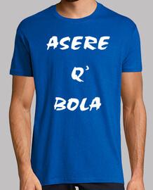 ASERE QUE BOLA