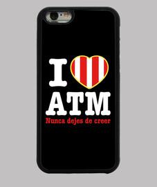 Atleti - I Love ATM Nunca Dejes De CreerAtleti - I Love ATM Nunca Dejes De Creer Funda iPhone 6