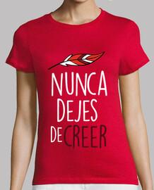 Atleti (Camiseta Delante y Detrás) Nunca Dejes De Creer (Mujer) Fondo Rojo
