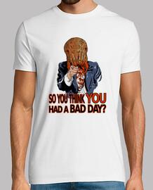 Bad day.