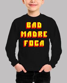 BAD MADRE FOCA