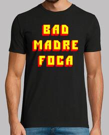 BAD MADRE FOCA H