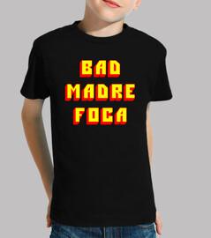 BAD MADRE FOCA N