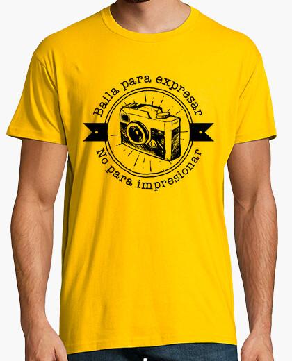 Camiseta Baila para expresar, no para impresiona