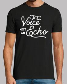 Be a voice not an echo Hombre, manga corta, negra, calidad extra
