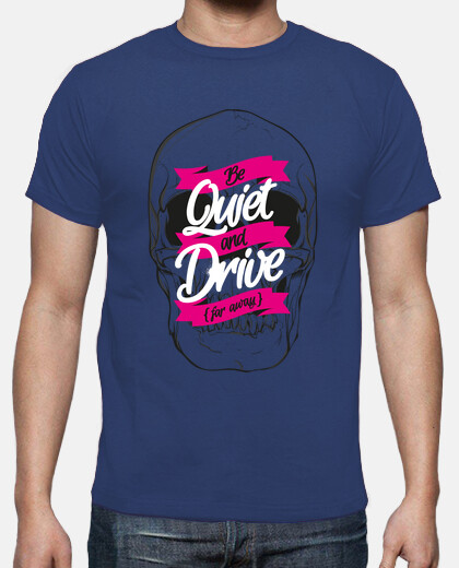 BE QUIET AND DRIVE tshirt homme bleu
