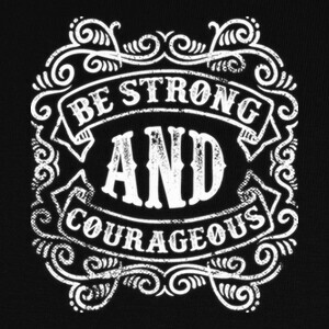 Camisetas Be Strong And Courageous
