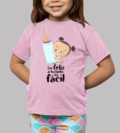 Bebe con biberon niña ser Feliz - camiseta niña