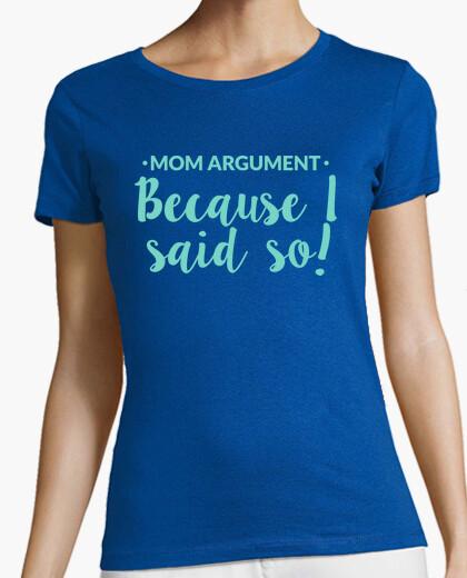 T-shirt Because I said so!