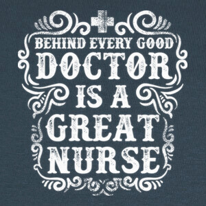 Behind Every Good Doctor T-shirts