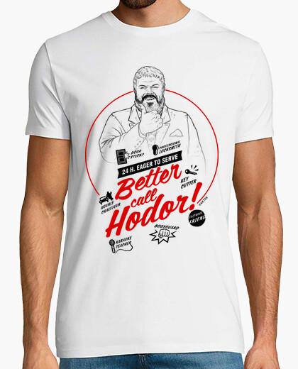 Better call hodor! shirt t-shirt