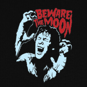 Beware The Moon T-shirts