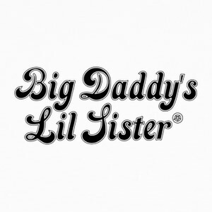 Camisetas Big Daddy's Lil Sister
