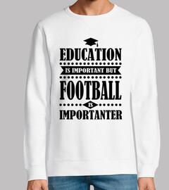 Bildung ist wichtig aber Fußball ist ic