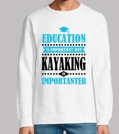 Bildung ist wichtig aber Kajak fahren