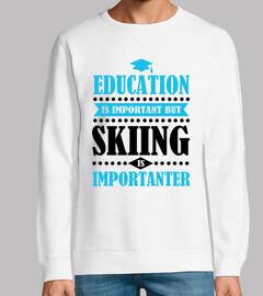 Bildung ist wichtig aber Skifahren ist