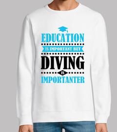 Bildung ist wichtig aber Tauchen