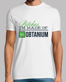 Bitches, I'm Made Of Un Obtanium