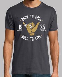 born a roll-jiu-jitsu brasiliano t-shirt