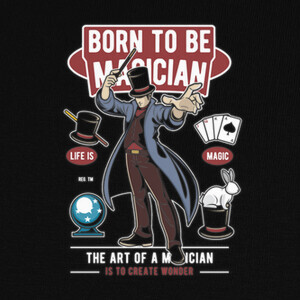 Born to be a Magician T-shirts
