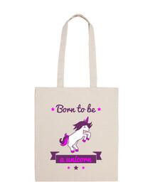 Born to be a unicorn