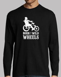 Born to be Wild Wheels dibujo blanco. Camiseta manga larga hombre