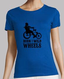 Born to be Wild Wheels dibujo negro. Camiseta manga corta mujer