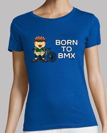 Born to BMX Mujer